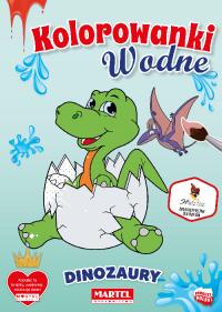 Kolorowanki WODNE   Dinozaury - Wydawnictwo MARTEL   Świat Kolorowanek