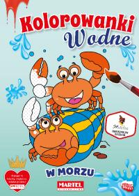 Kolorowanki WODNE   W MORZU - Wydawnictwo MARTEL   Świat Kolorowanek